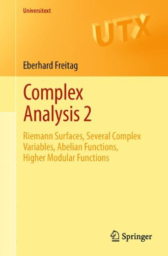 Complex Analysis 2: Riemann Surfaces, Several Complex Variables, Abelian Functions, Higher Modular Functions (Universitext)