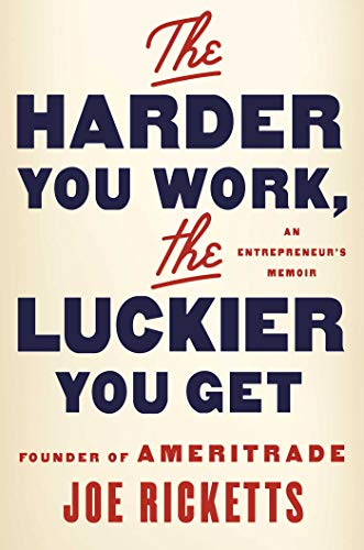 The Harder You Work, the Luckier You Get: An Entrepreneur's Memoir (English Edition)