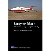[(Ready for Takeoff: China's Advancing Aerospace Industry )] [Author: Roger Cliff] [May-2011]