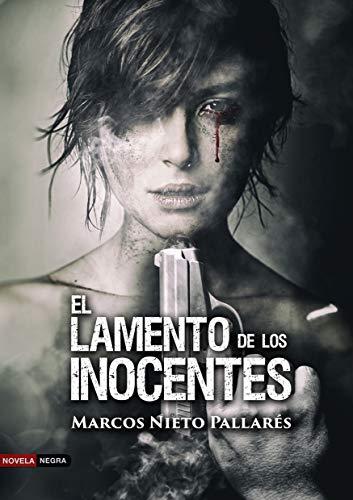 EL LAMENTO DE LOS INOCENTES: (Thriller y suspense)