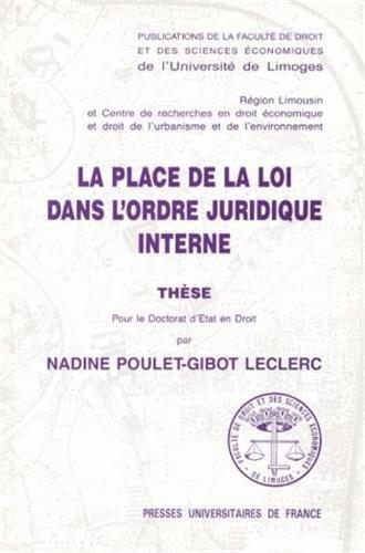 La place de la loi dans lordre juridique interne: Thèse par Nadine Poulet-Gibot Leclerc