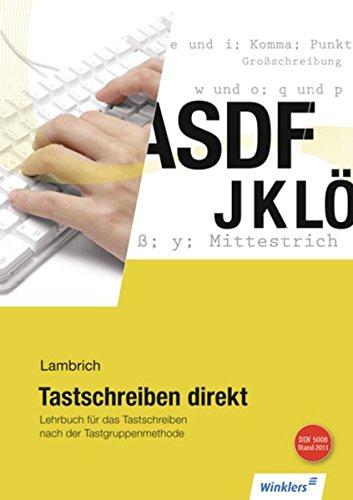 Tastschreiben direkt: Lehrbuch für das Tastschreiben nach der Tastgruppenmethode: Schülerband