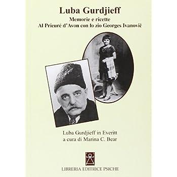 Memorie Al Prieuré Con Lo Zio Gurdjieff