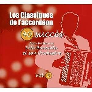 Les Classiques De L'Accordéon : 40 Succès /Vol.3