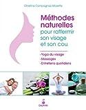 Méthodes naturelles pour raffermir son visage et son cou : Yoga du visage & Massages et entretiens quotidiens