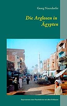 die-arglosen-in-gypten-impressionen-einer-pauschalreise-mit-wirklich-allen-schikanen