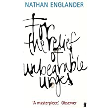 For the Relief of Unbearable Urges by Nathan Englander (2000-05-08)