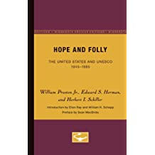 Hope and Folly: The United States and UNESCO, 1945-1985 (Media and Society)