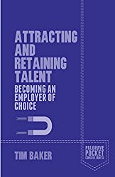 Attracting and Retaining Talent: Becoming an Employer of Choice