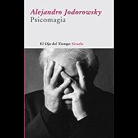 Psicomagia (El Ojo del Tiempo nº 19) (Spanish Edition)