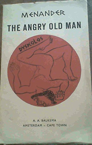 The angry old man (Dyskolos).