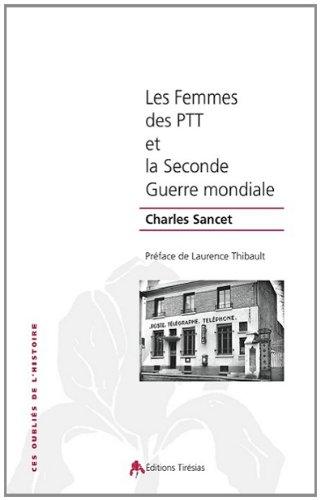 Les femmes des PTT et la seconde guerre mondiale par  Charles Sancet