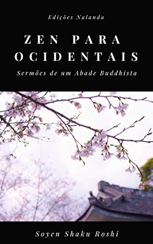 Zen para Ocidentais: Sermões de um Abade Buddhista (Portuguese Edition)