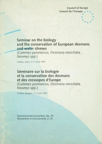 Seminar on the Biology and the Conservation of European Desmans and Water Shrews (Galemys Pyrenaicus, Desmana Moschata, Neomys spp.): Ordesa, Spain, 7-11 June, 1995 (Environmental Encounters) por Council of Europe