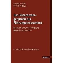 Das Mitarbeitergespräch als Führungsinstrument: Handbuch für Führungskräfte und Personalverantwortliche