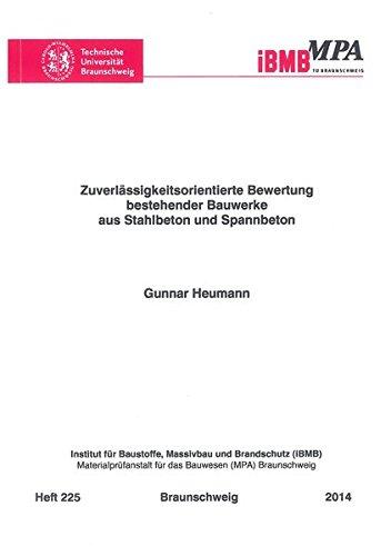 Zuverlässigkeitsorientierte Bewertung bestehender Bauwerke aus Stahlbeton und Spannbeton (Institut für Baustoffe, Massivbau und Brandschutz der Technischen Universität Braunschweig)