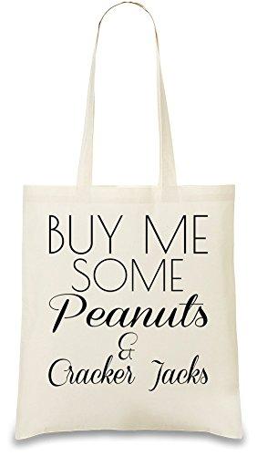 buy-me-some-peanuts-and-cracker-jacks-funny-slogan-sac-a-main