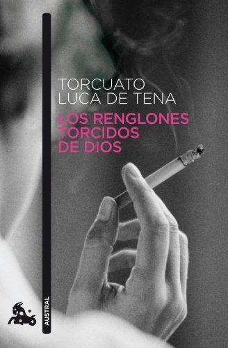 Los renglones torcidos de Dios (Contemporánea) por Torcuato Luca de Tena
