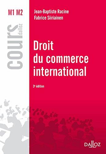 Droit du commerce international (Cours) por Jean-Baptiste Racine