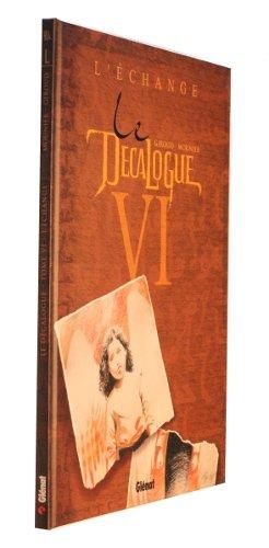 Le Décalogue, tome VI : L'échange