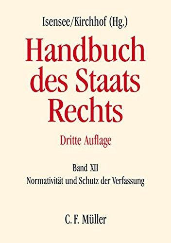 Handbuch des Staatsrechts: Band XII: Normativität und Schutz der Verfassung
