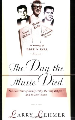The Day the Music Died: The Last Tour of Buddy Holly, the 'Big Bopper', and Ritchie Valens