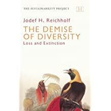 The Demise of Diversity: Loss and Extinction (Sustainability Project)