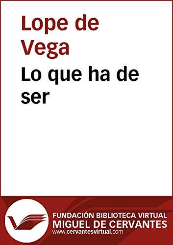 Lo que ha de ser (Biblioteca Virtual Miguel de Cervantes)