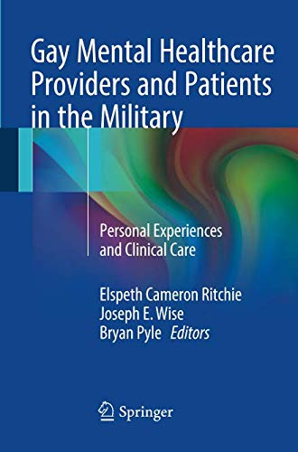 Gay Mental Healthcare Providers and Patients in the Military: Personal Experiences and Clinical Care