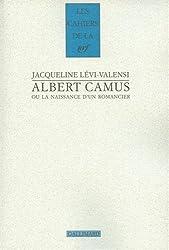 Albert Camus ou La naissance d'un romancier: (1930-1942)