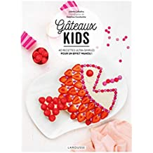 Gâteaux kids: 40 recettes ultra-simples pour un effet wahou !