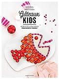 Gâteaux kids: 40 recettes ultra-simples pour un effet wahou !...