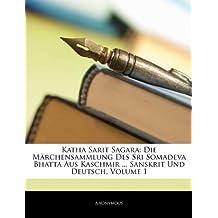 Katha Sarit Sagara: Die Märchensammlung Des Sri Somadeva Bhatta Aus Kaschmir ... Sanskrit Und Deutsch, Volume 1