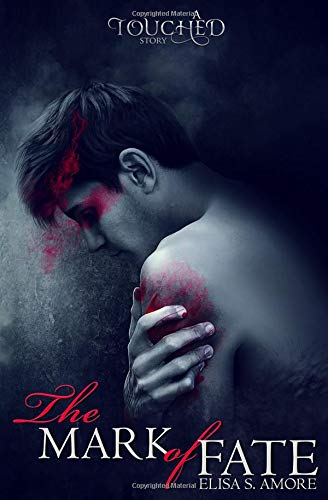 The Mark of Fate: Evan's Prequel (The Touched Saga, Book 2.5) - Elisa Amore