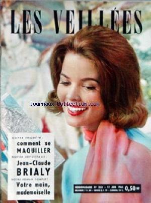 VEILLEES (LES) [No 353] du 17/06/1961 - LECTURES ROMANESQUES - TRICOTS- OUVRAGES - ENQUETES - CUISINE COMMENT SE MAQUILLER - JEAN-CLAUDE BRIALY.