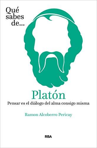Qué sabes de Platón: Pensar es el diálogo del alma consigo misma (OTROS NO FICCIÓN)