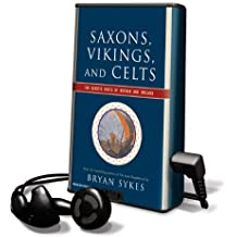 Saxons, Vikings, and Celts: The Genetic Roots of Britain and Ireland [With Earbuds] (Playaway Adult Nonfiction)