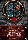 Mi primera novela de VAMPIROS par Ester Romero Martínez