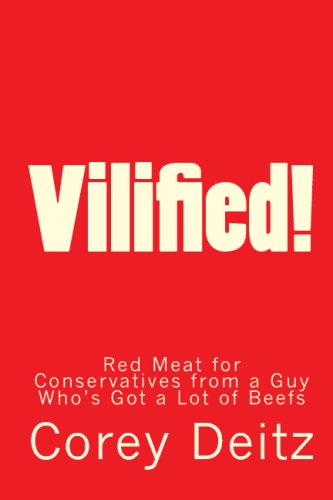Vilified!: Red Meat for Conservatives from a Guy Who's Got a Lot of Beefs