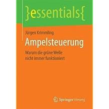 Ampelsteuerung: Warum die grüne Welle nicht immer funktioniert (essentials)