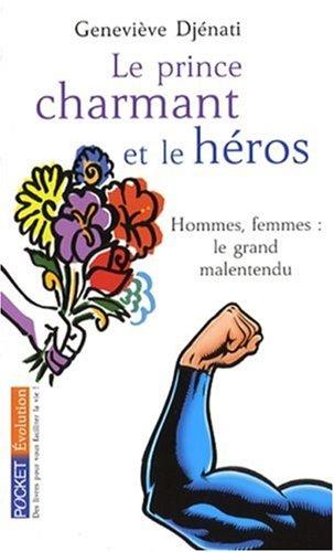 PRINCE CHARMANT ET LE HEROS par GENEVIEVE DJENATI