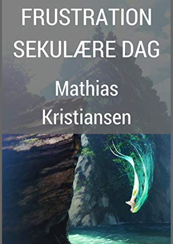 Frustration sekulære dag (Danish Edition) por Mathias  Kristiansen