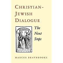 Christian-Jewish Dialogue: The Next Steps