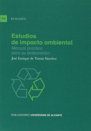Estudios de impacto ambiental : manual práctico para su elaboración