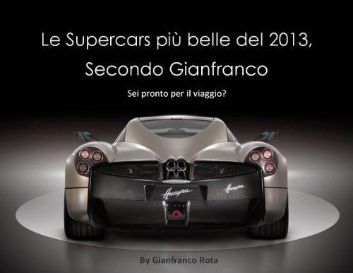 le-supercars-pi-belle-del-2013-secondo-gianfranco-le-migliori-supercar-del-2013-pubblicazione-annual