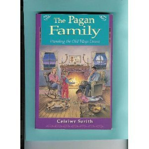 The Pagan Family: Handing Down the Old Ways