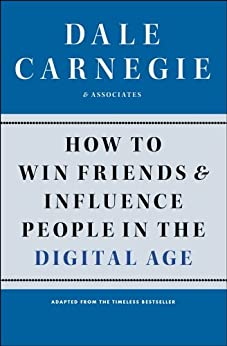 How to Win Friends and Influence People in the Digital Age (English Edition) par [Carnegie, Dale, Associates]