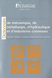 Dictionnaire de mécanique, de métallurgie, d'hydraulique et d'industries connexes. Français-anglais-allemand / anglais-français-allemand