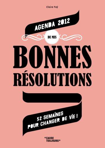 Agenda de Mes Bonnes Resolutions 2012 (Pf)