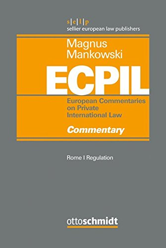 Rome I Regulation - Commentary (Magnus/Mankowski, European Commentaries on Private International Law)